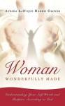 Woman: Wonderfully Made - Ayesha Lanique Harris Glover
