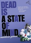 Dead Is a State of Mind - Marlene Perez