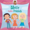 Molly Makes Friends (Helping Hand Books) - Sarah Ferguson, Ian Cunliffe