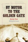 By Motor to the Golden Gate - Emily Post, Jane Lancaster