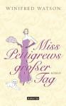 Miss Pettigrews großer Tag - Winifred Watson