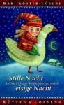 Stille Nacht, eisige Nacht: Als Nis Puk das Weihnachtsfest rettete - Kari Köster-Lösche