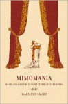 Mimomania: Music and Gesture in Nineteenth-Century Opera - Mary Ann Smart