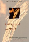 Living with the Past (50th Anniversary Series) - Great Books Foundation