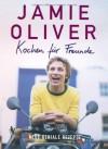 Kochen Für Freundeneue Geniale Rezepte - Jamie Oliver, David Loftus, Susanne Vogel