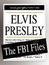 Elvis Presley: The FBI Files - Federal Bureau of Investigation
