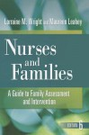 Nurses and Families: A Guide to Family Assessment and Intervention - Lorraine M. Wright, Maureen Leahey