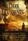Dark Currents - Tricia Sullivan, Adrian Tchaikovsky, Adam Nevill, Aliette de Bodard
