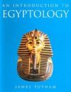 An Introduction to Egyptology - James Putnam
