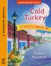 Cold Turkey - Shelley Freydont