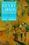 The Penguin Henry Lawson: Short Stories - Henry Lawson, John Barnes
