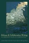 Deleuze and Collaborative Writing: An Immanent Plane of Composition - Jonathan Wyatt, Ken Gale, Susanne Gannon, Bronwyn Davies