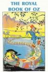 The Royal Book of Oz - Ruth Plumly Thompson, L. Frank Baum, John R. Neill