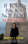 If Your Back's Not Bent: A Civil Rights Leader on the Roads from Victims to Victory - Dorothy Cotton, Vincent Harding, Andrew Young