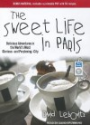 The Sweet Life in Paris: Delicious Adventures in the World's Most Glorious---and Perplexing---City - David Lebovitz, David Drummond