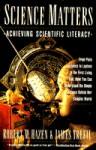 Science Matters: Achieving Scientific Literacy (Anchor Books) - Robert M. Hazen, James S. Trefil