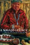A Navajo Legacy: The Life and Teachings of John Holiday - Robert S. McPherson