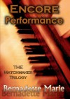 ENCORE PERFORMANCE (THE MATCHMAKER TRILOGY) - Bernadette Marie, Susan Lohrer, Judy Schuler, Lisa Loucks Christenson, Damon Kappell