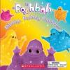 Boohbah: Bibbly, Bobbly Bubbles!: Bibbly, Bobbly Bubbles - Quinlan B. Lee