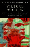 Virtual Worlds: A Journey in Hype and Hyperreality (Penguin Science) - Benjamin Woolley