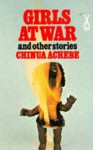 Girls at War and Other Stories - Chinua Achebe