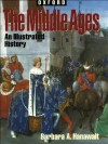 The Middle Ages: An Illustrated History (Oxford Illustrated Histories (Y/A)) - Barbara A. Hanawalt