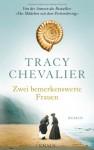 Zwei bemerkenswerte Frauen - Tracy Chevalier, Anne Rademacher