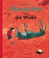 Franziska und die Wölfe - Pija Lindenbaum, Birgitta Kicherer