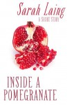 Inside a Pomegranate - Sarah Laing