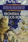 Frontera de Espejos Rotos - Paco Ignacio Taibo II, Lewis Shiner, Gene van Troyer