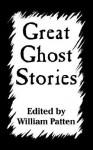 Great Ghost Stories - William Patten