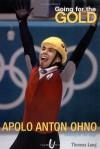 Going for the Gold: Apolo Anton Ohno - Thomas Lang