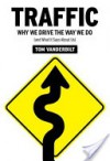 Traffic Traffic Traffic - Tom Vanderbilt