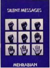 Silent Messages: Implicit Communication of Emotions and Attitudes - Albert Mehrabian