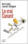 Le vrai canard (Essais - Documents) (French Edition) - Karl Laske, Laurent Valdiguie