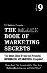 The Black Book of Marketing Secrets, Vol. 9 - T.J. Rohleder
