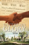 Uncertain Glory - Lea Wait