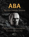 Aba - The Glory and the Torment: The Life of Dr. Immanuel Velikovsky - Ruth Velikovsky Sharon