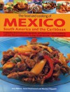 The Food and Cooking of Mexico, South America and the Caribbean: Explore the vibrant and exotic ingredients, techniques and culinary traditions with ... recipes and over 1450 photographs - Jane Milton, Jenni Fleetwood, Marina Filippelli