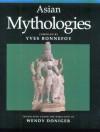 Asian Mythologies - Yves Bonnefoy, Yves Bonnefoy
