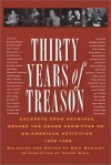 Thirty Years of Treason: Excerpts from Hearings Before the House Committee on Un-American Activities 1938-1968 (Nation Books) - Eric Bentley, Eric Bentley