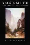 Yosemite: The Embattled Wilderness - Alfred Runte