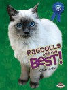 Ragdolls Are the Best! (The Best Cats Ever) - Elaine Landau