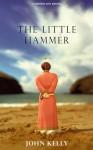 The Little Hammer - John Kelly