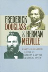Frederick Douglass & Herman Melville: Essays in Relation - Robert S. Levine