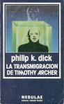 La transmigración de Timothy Archer - Philip K. Dick