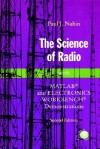 The Science of Radio: With MATLAB and Electronics Workbench Demonstrations, 2nd Edition - Paul J. Nahin