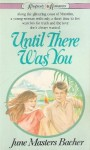 Until There Was You (Rhapsody Romances) - June Masters Bacher