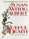 Rueful Death - Susan Wittig Albert
