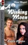 A Wishing Moon - Sable Hunter
